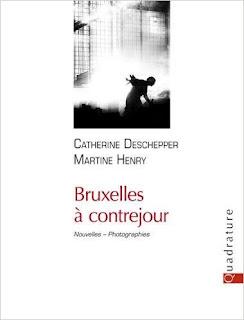 Bruxelles à contrejour – Catherine Deschepper  Martine Henry