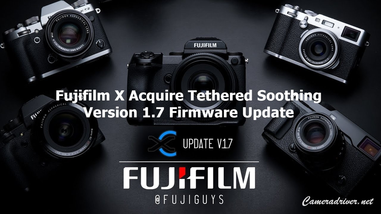 Fujifilm X Acquire Tethered Soothing Ver 1.7 Firmware Update