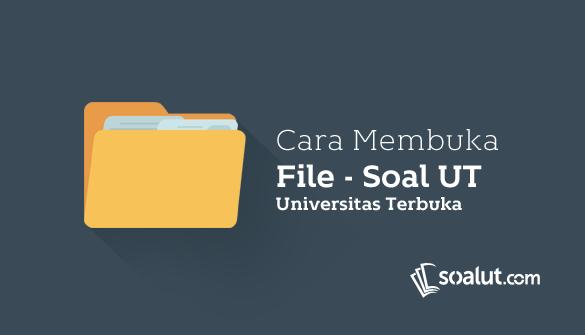 Cara Membuka File Soal UT dan Mengerjakan Latihan Soalnya