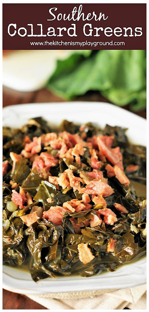 Southern Collard Greens ~ Enjoy tender, tasty collards for New Year's Day or ANY day of the year! #collards #collardgreens #Southerncollards #Southerncooking #NewYearsDay   www.thekitchenismyplayground.com