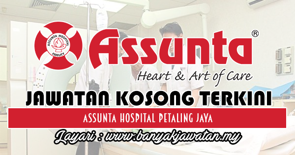 Jawatan Kosong 2018 di Assunta Hospital Petaling Jaya