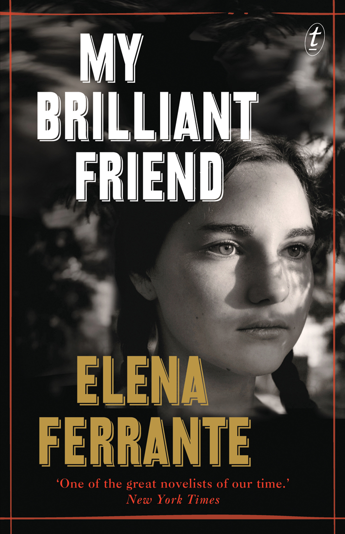 My Brilliant Friend by Elena Ferrante / Моя гениальная подруга, Элена Ферранте