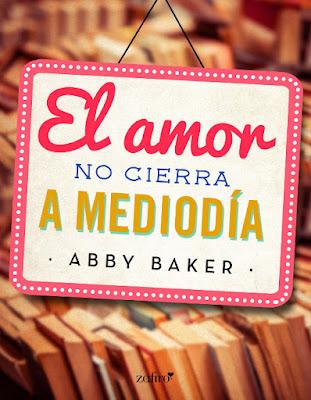 NOVELA ROMANTICA  El amor no cierra a mediodía  Abby Baker (Zafiro - 2 Agosto 2016)  EBOOK KINDLE | Comprar en Amazon España