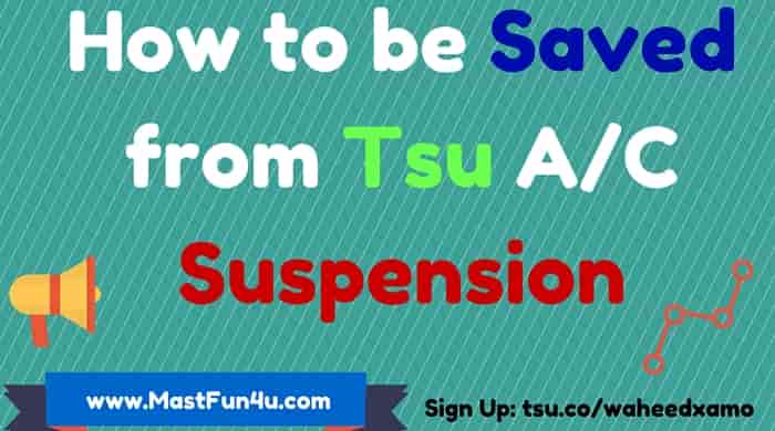 suspend or punishment yous demand to continue next things inwards your psyche How to Be Saved From tsu Account Suspension?