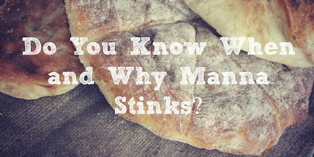 Sin Stinks...Literally: Exodus 16 makes this interesting point