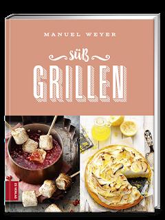 Süß Grillen - das neue Buch von Manuel Weyer