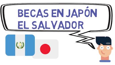 Becas en Japón para El Salvador