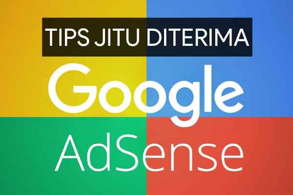 7 Tips Jitu Agar Blog Mudah Diterima Google Adsense