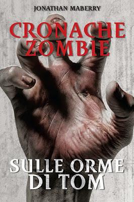 Maberry Jonathan - Sulle orme di Tom. Cronache zombie. Vol. 3