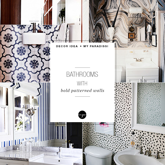 10 bathrooms with bold patterned walls