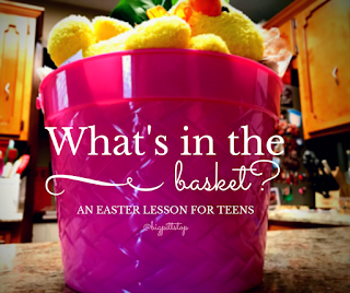 What's in the basket? An Easter Lesson for Teens #easter #newpost @bigpittstop