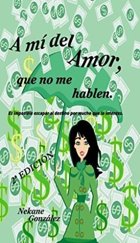 A mi del amor, que no me hablen - Nekane Gonzalez