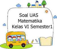 Soal UAS Matematika kelas 6 semester 1
