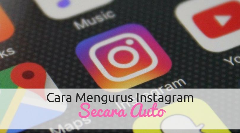 Cara Menguruskan Bisnes Instagram Secara Auto