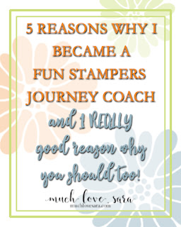 Why I became a Fun Stampers Journey Coach, and why you should join FSJ as well