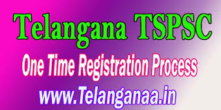 Telangana TSPSC One Time Registration Process in 2016 Telangana PSC Online Application Apply