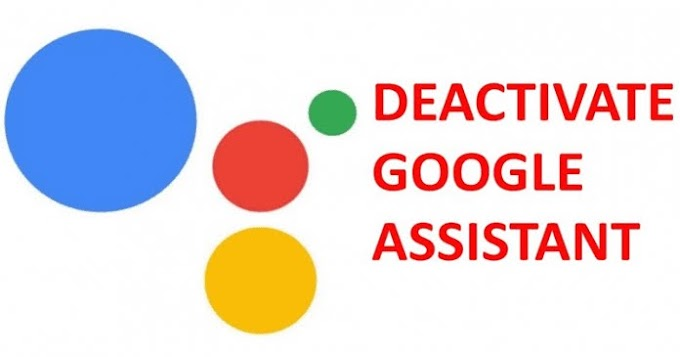 How To Disable Google Assistant On Any Android Device?