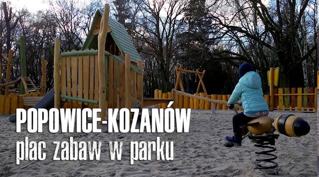 http://wrodzice.blogspot.com/2018/03/plac-zabaw-w-parku-kozanow-popwice.html