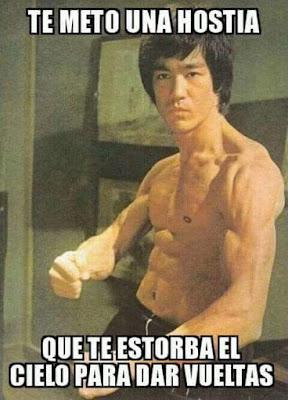 Te meto una hostia que te estorba el cielo para dar vueltas, Bruce Lee