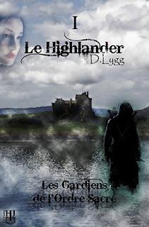 Le Highlander : les gardiens de l'ordre Sacré T.1 de D. Lygg