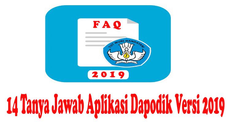 14 Tanya Jawab Aplikasi Dapodik Versi 2019 (http://dapo.dikdasmen.kemdikbud.go.id)