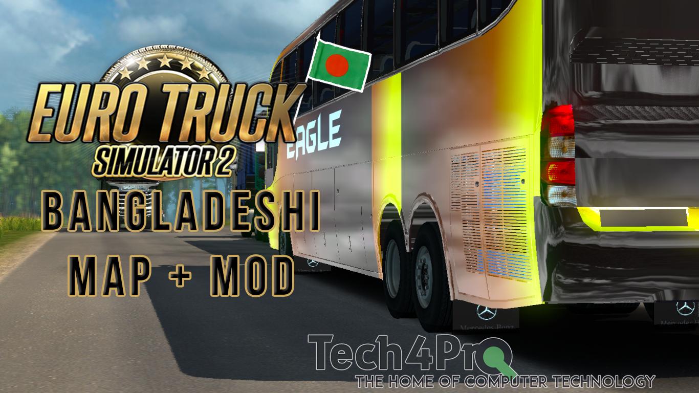 Euro Truck Simulator 2 - Bangladesh Map + Mods (Download