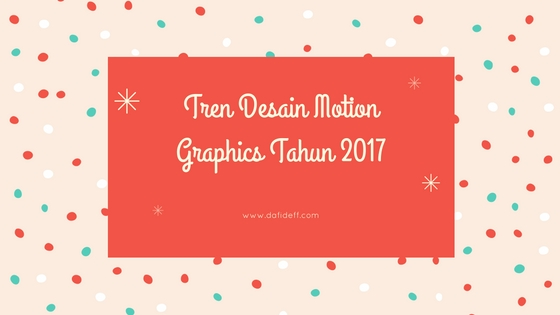 Tren Desain Motion Graphics Tahun 2019
