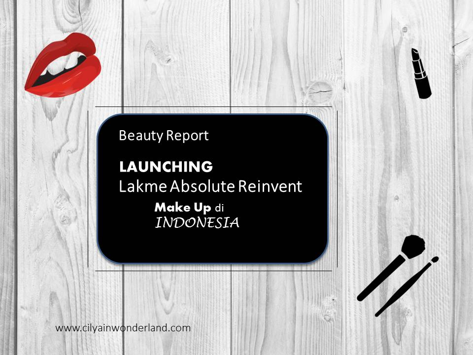 LAUNCHING Lakme Absolute Reinvent MAKE UP DI INDONESIA