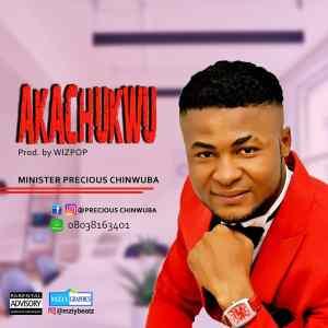 [Music] Precious chinwuba -AKACHUKWU