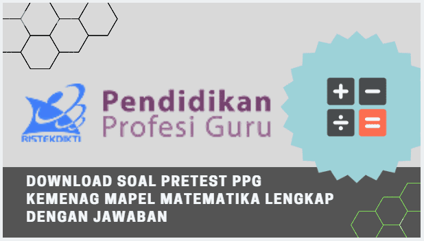 Download Soal Pretest PPG Kemenag Mapel Matematika Lengkap Dengan Jawaban