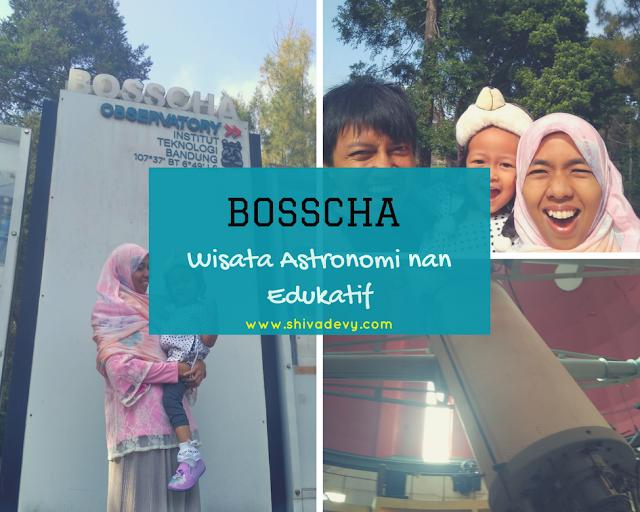 Bosscha: Wisata Astronomi nan Edukatif