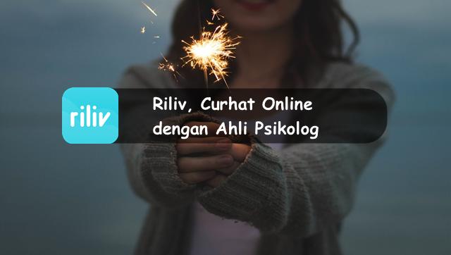 Riliv, Curhat Online dengan Ahli Psikolog