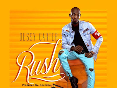 [MUSIC]: Dessy Carter - Rush (Prod By Docside) | @dessy_carter1
