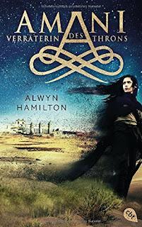 [Rezension] Amani 2: Verräterin des Throns – Alwyn Hamilton