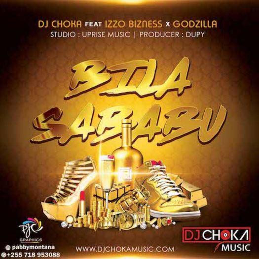 DJ Choka Ft. Izzo Bizness & Godzilla - Bila Sababu