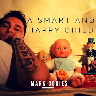 Mark Dobies - A Happy Smart Child - Independent Rock Music Downloads - Independent Rock Music Discovery - California, USA - Stream/Download/Buy CD on CDBaby, iTunes, Amazon