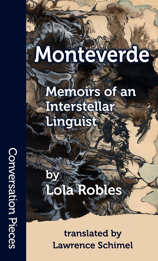 Monteverde Memoirs of an Interstellar Linguist