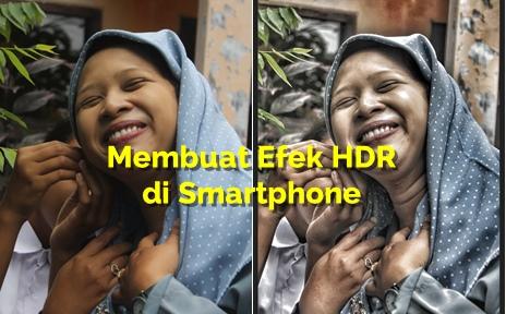 Cara Membuat Foto Efek HDR di Smartphone dengan Snapseed