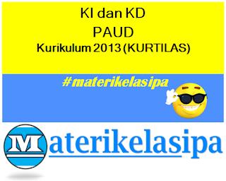 Daftar KI dan KD PAUD Kurikulum 2013 (Kurtilas)