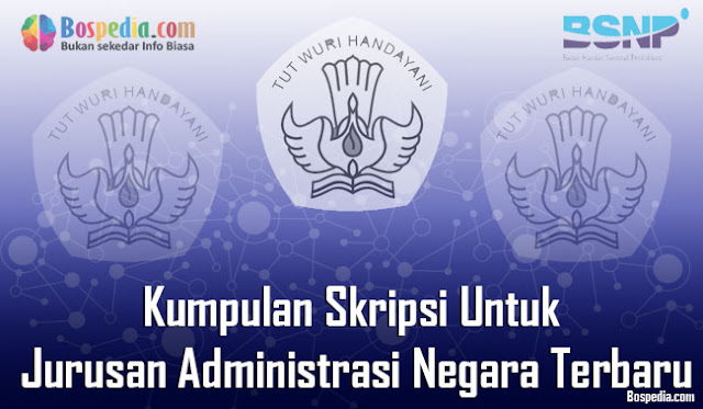 Kumpulan Skripsi Untuk Jurusan Administrasi Negara Terbaru