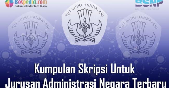 Lengkap Kumpulan Skripsi Untuk Jurusan Administrasi Negara Terbaru Bospedia