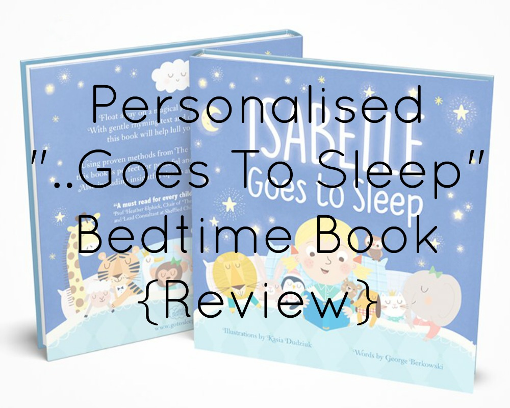 "{AD/Review} Personalised ""..Goes To Sleep"" Bedtime Book"
