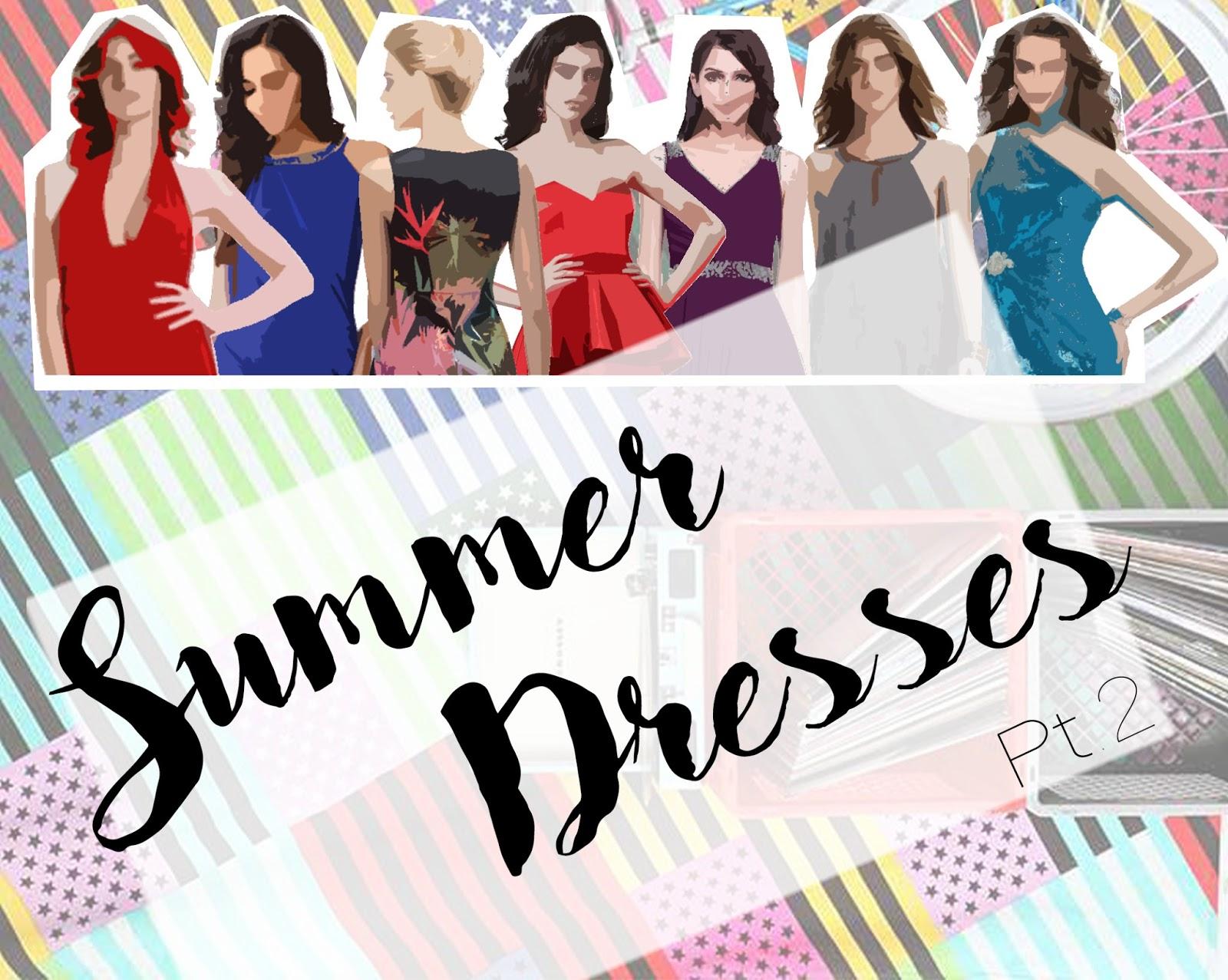 Summer Dresses pt.2