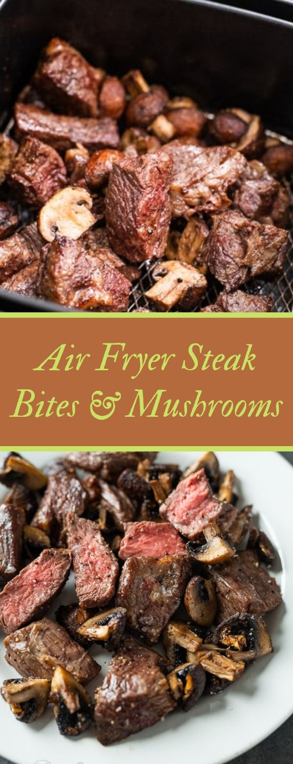 Air Fryer Steak Bites & Mushrooms