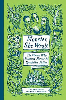 Monster, She Wrote by Lisa Kröger and Melanie R. Anderson