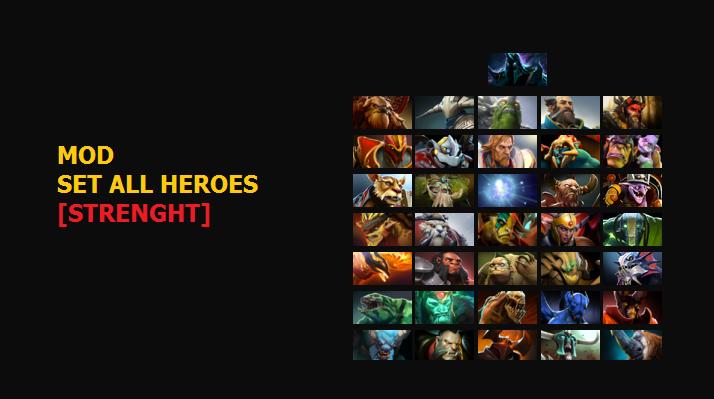 mod set all heroes strength mod skin dota