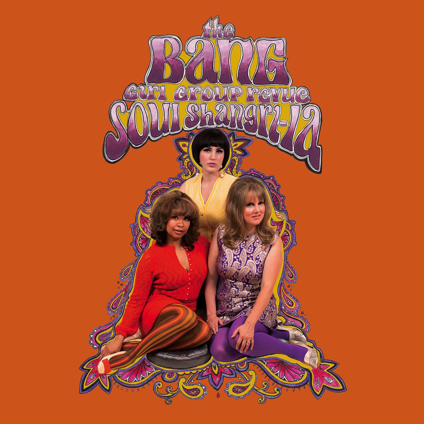 The Bang Girl Group Revue Soul Shangri La Vinyl Edition