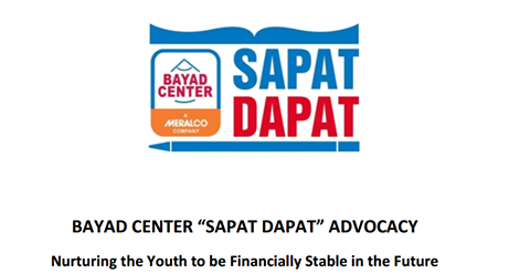 "BAYAD CENTER ""SAPAT DAPAT' ADVOCACY Nurturing the Youth to be Financially Stable in the Future"