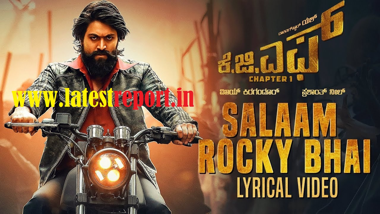 Kgf Salaam Rocky Bhai Video Song Download Latest Report