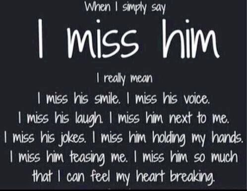 Love Quotes From Me To You I Miss Him Like Crazy